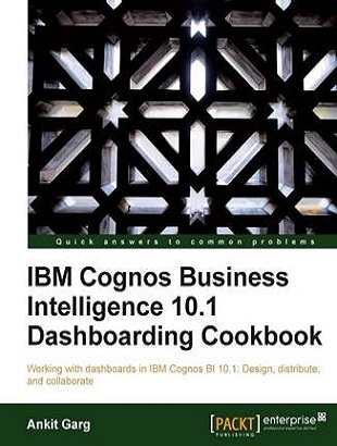 Cognos Business Intelligence 10.1 Dashboarding Cookbook