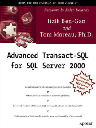 Advanced Transact-SQL for SQL Server 2000 Itzik Ben-Gan