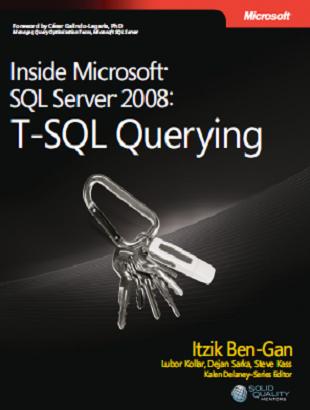 SQL Server 2008 T-SQL Querying Itzik Ben-Gan
